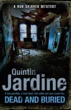 Dead and Buried ebook by Quintin Jardine