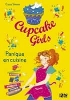 Cupcake Girls - tome 08 : Panique en cuisine eBook by Coco SIMON, Christine BOUCHAREINE