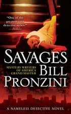 Savages - A Nameless Detective Novel ebook by Bill Pronzini