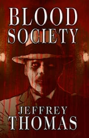 Blood Society ebook by Jeffrey Thomas