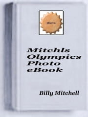 Mitchls Olympics Photo Book ebook by Billy Mitchell
