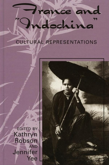 France and Indochina - Cultural Representations ebook by