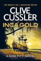 Inca Gold ebook by Clive Cussler