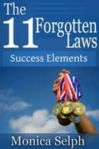The 11 Forgotten Laws ebook by Monica  Selph