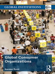 Global Consumer Organizations ebook by Karsten Ronit