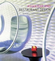 Asian Bar and Restaurant Design ebook by Kim Inglis,Masano Kawana