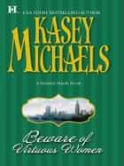Beware of Virtuous Women ebook by Kasey Michaels