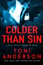 Colder Than Sin - A totally addictive romantic thriller you won't be able to put down ebook by Toni Anderson