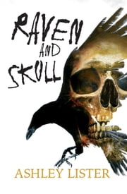 Raven and Skull - Caffeine Nights Short Shots ebook by Ashley Lister