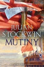 Mutiny - Thomas Kydd 4 ebook by Julian Stockwin