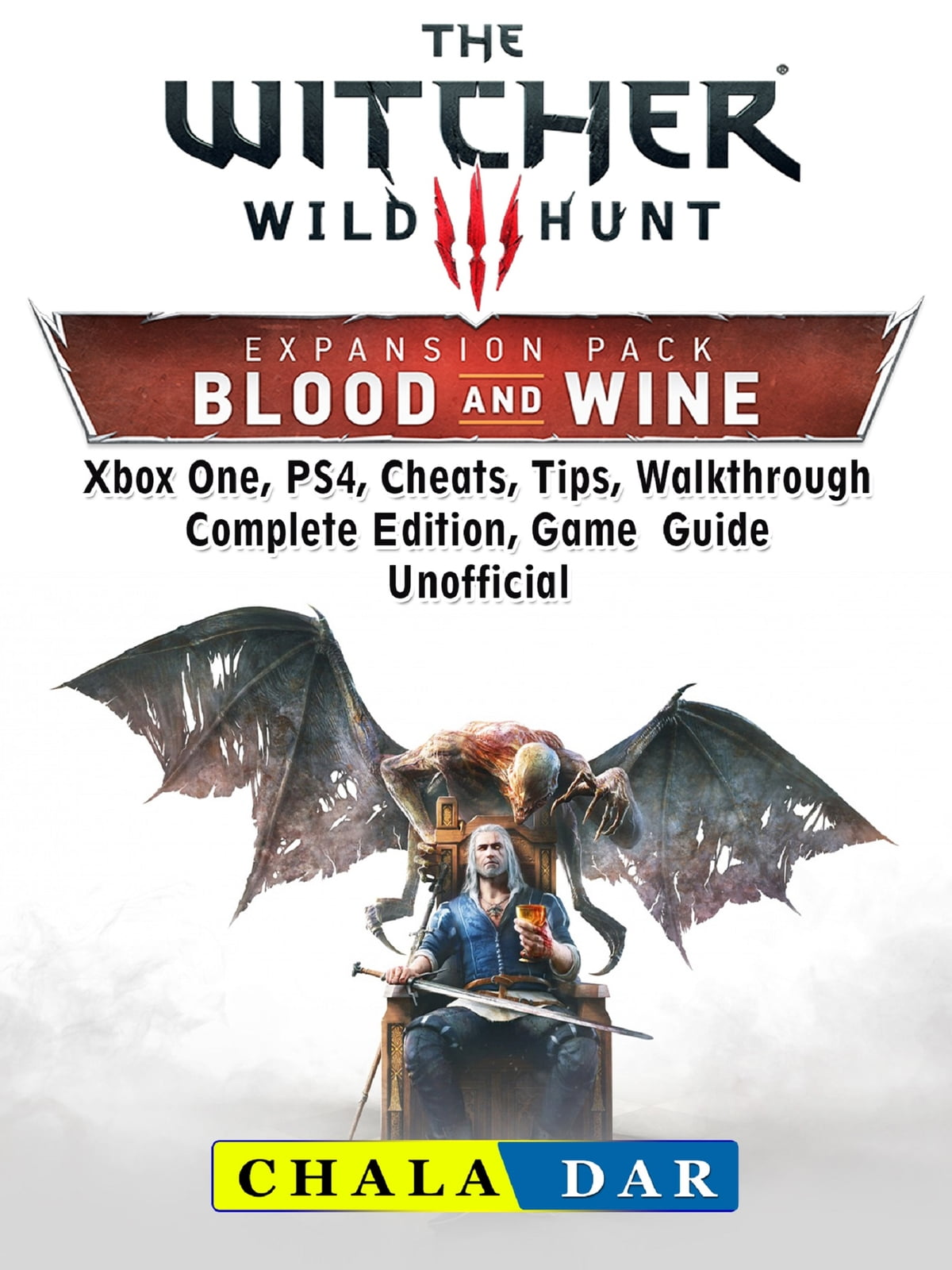 The Witcher 3 Blood and Wine, Walkthrough, Quests, Armor, Map, Riddles,  Trophies, Game Guide Unofficial ebook by Chala Dar - Rakuten Kobo