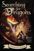 Searching for Dragons ebook by Patricia C. Wrede