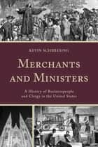 Merchants and Ministers ebook by Kevin Schmiesing