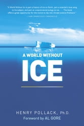 A World Without Ice ebook by Henry Pollack, Ph.D.