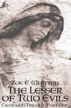 The Lesser of Two Evils (Campaign Trilogy 1) ebook by Zoe E. Whitten
