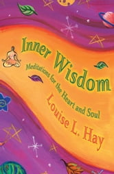 Inner Wisdom ebook by Louise L. Hay