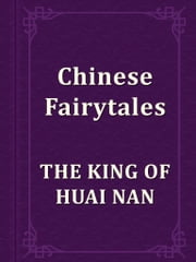 THE KING OF HUAI NAN ebook by Chinese Fairytales