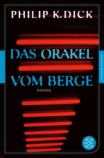 Das Orakel vom Berge - Roman ebook by Philip K. Dick