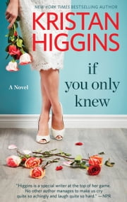 If You Only Knew - A Women's Fiction Novel ebook by Kristan Higgins