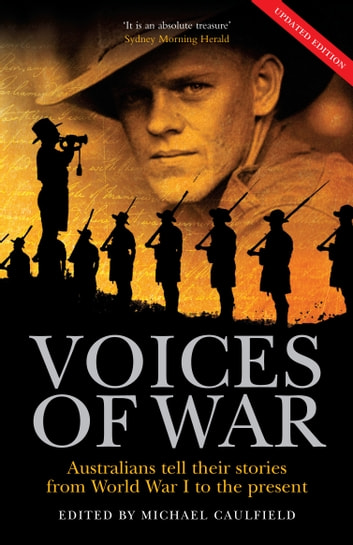 The Voices of War - Australians Tell Their Stories From World War I to the Present ebook by