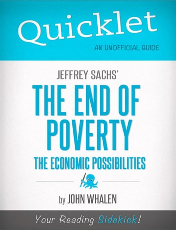 Quicklet on Jeffrey Sachs' The End of Poverty (CliffNotes-like Summary) ebook by John M.  Whalen