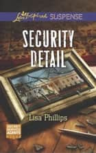 Security Detail ebook by Lisa Phillips
