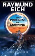 The Progress of Mankind ebook by Raymund Eich