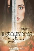 Resounding Silence, Grey Wolves Series Novella #2 ebook by Quinn Loftis