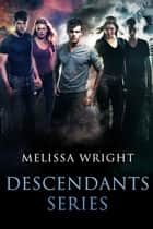Descendants Series ebook by Melissa Wright
