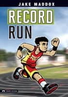 Record Run ebook by Jake Maddox, Sean Tiffany