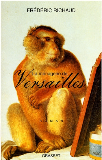 La ménagerie de Versailles ebook by Frédéric Richaud