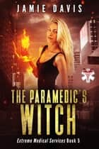 The Paramedic's Witch ebook by Jamie Davis