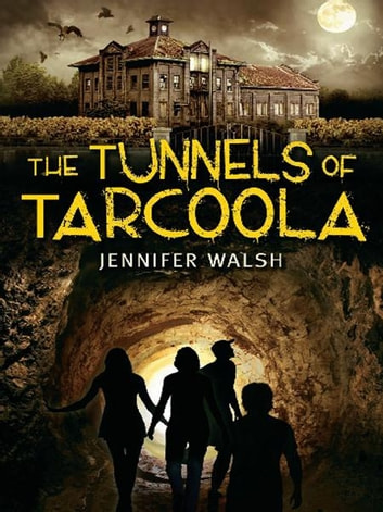 The Tunnels of Tarcoola ebook by Jennifer Walsh