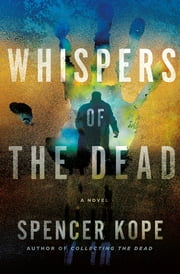 Whispers of the Dead - A Special Tracking Unit Novel ebook by Spencer Kope