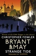 Bryant & May - Strange Tide - (Bryant & May Book 14) ebook by Christopher Fowler