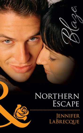 Northern Escape (Mills & Boon Blaze) (Alaskan Heat, Book 3) ebook by Jennifer LaBrecque