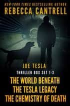 The Joe Tesla Box Set: Books 1-3 ebook by Rebecca Cantrell