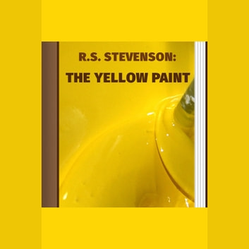 Yellow Paint, The audiobook by R. L. Stevenson
