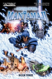 Legend of the Mantamaji - Book 3 ebook by Eric Dean Seaton, Brandon Palas, David Ellis Dickerson