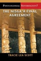 Postcolonial Sovereignty? - The Nisga'a Final Agreement ebook by Tracie Lea Scott