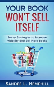 Your Book Won't Sell Itself ebook by shemphill