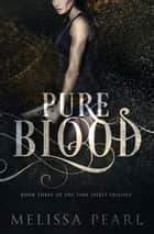 Pure Blood (Time Spirit Trilogy, #3) ebook by Melissa Pearl