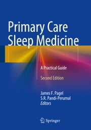 Primary Care Sleep Medicine - A Practical Guide ebook by James F. Pagel,S. R. Pandi-Perumal