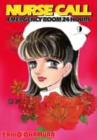 NURSE CALL EMERGENCY ROOM 24 HOURS - Volume 9 ebook by Eriko Okamura