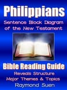 Philippians - Sentence Block Diagram Method - Bible Reading Guide, #3 ebook by Rosa Suen