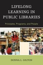 Lifelong Learning in Public Libraries ebook by Donna L. Gilton