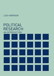 Political Research - An Introduction ebook by Lisa Harrison,Nicholas Startin