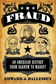 Fraud - An American History from Barnum to Madoff ebook by Kobo.Web.Store.Products.Fields.ContributorFieldViewModel