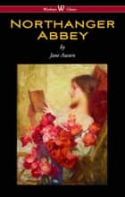 Northanger Abbey (Wisehouse Classics Edition) ebook by Jane Austen
