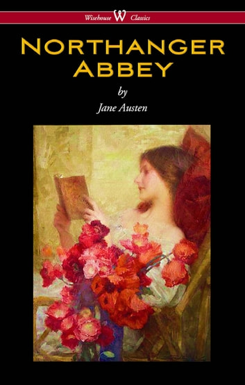 Northanger Abbey Wisehouse Classics Edition Ebook By Jane Austen